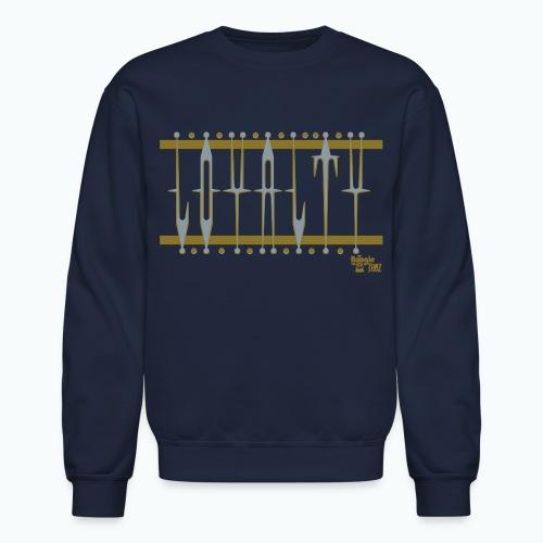 Loyalty - Unisex Crewneck Sweatshirt