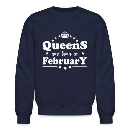 Queens are born in February - Crewneck Sweatshirt