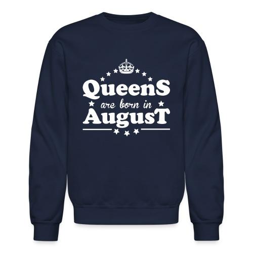 Queens are born in August - Crewneck Sweatshirt