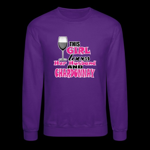 this girl loves her husband and chardonnay - Crewneck Sweatshirt