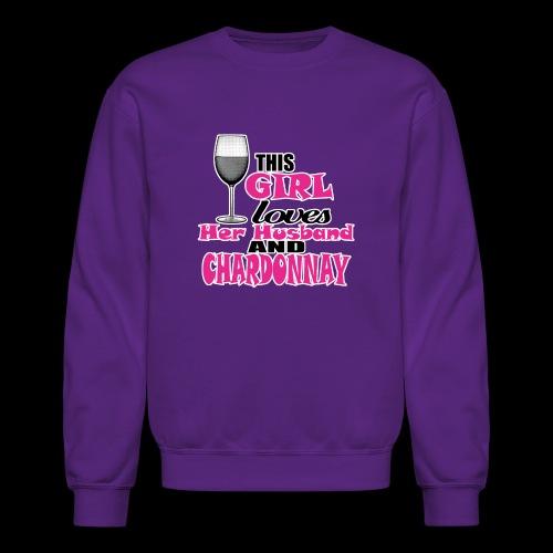 this girl loves her husband and chardonnay - Crewneck Sweatshirt