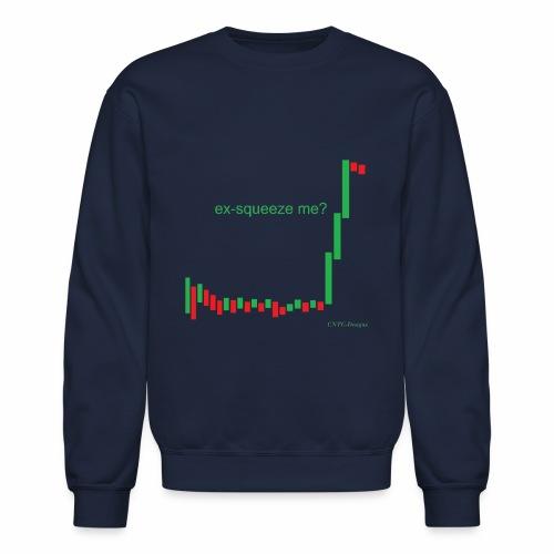 ex-squeeze me? - Crewneck Sweatshirt