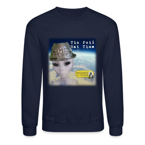 Tin Foil Hat Time (Earth) - Unisex Crewneck Sweatshirt