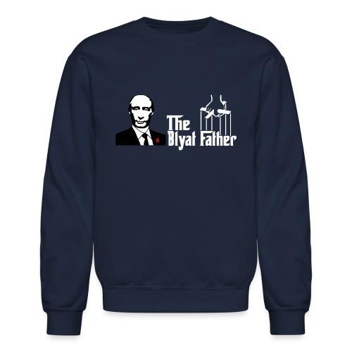 The Blyat Father - Crewneck Sweatshirt