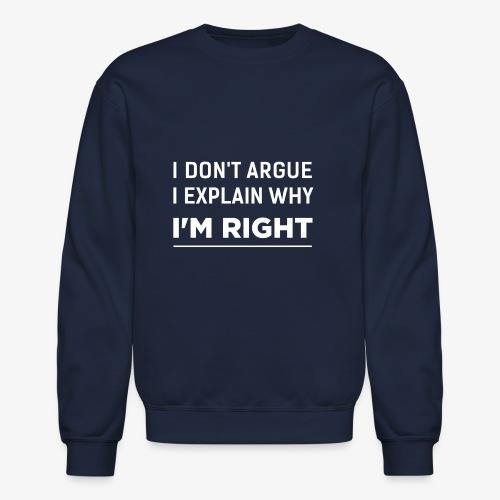 I'am right white - Unisex Crewneck Sweatshirt