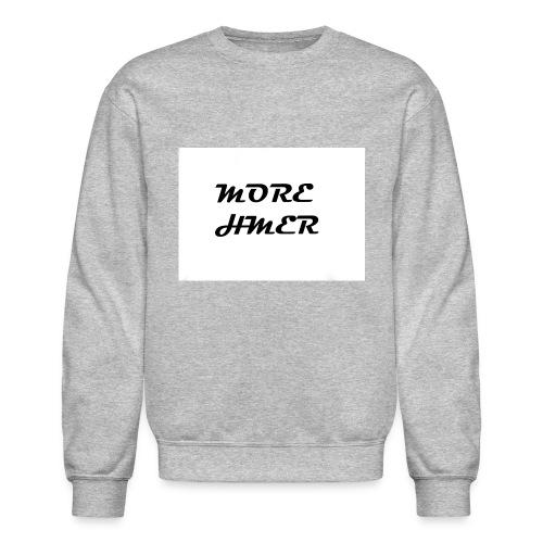 MORE HMER - Crewneck Sweatshirt