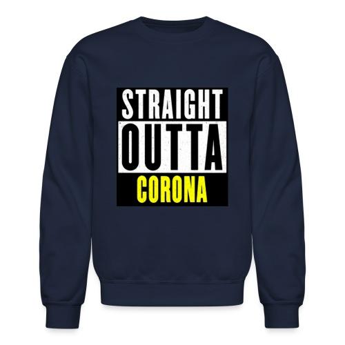Straight Outta Corona - Crewneck Sweatshirt
