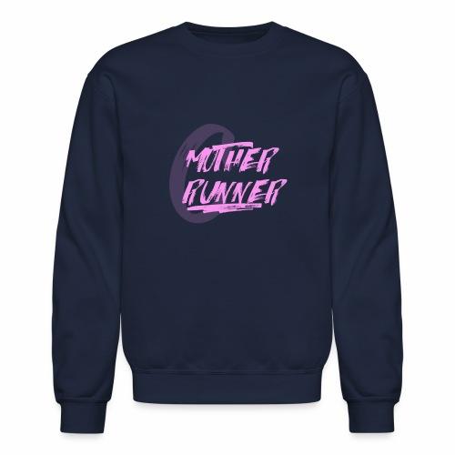 MotherRunner - Unisex Crewneck Sweatshirt