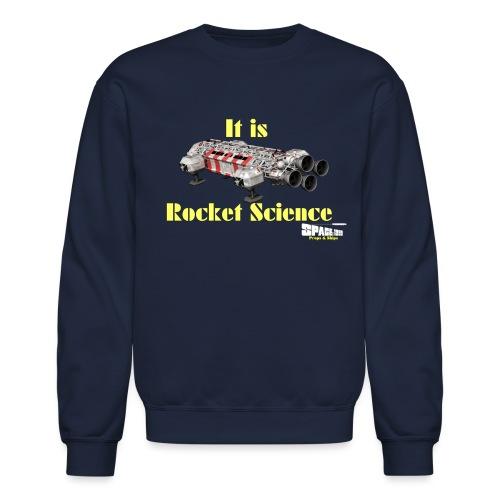 It's Rocket Science Tee - Unisex Crewneck Sweatshirt