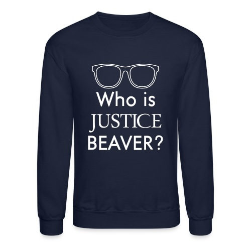 Who Is Justice Beaver - Unisex Crewneck Sweatshirt