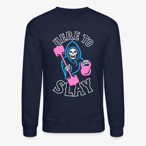 Here To Slay - Crewneck Sweatshirt