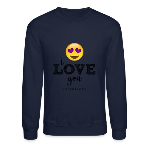 I LOVE you - Crewneck Sweatshirt