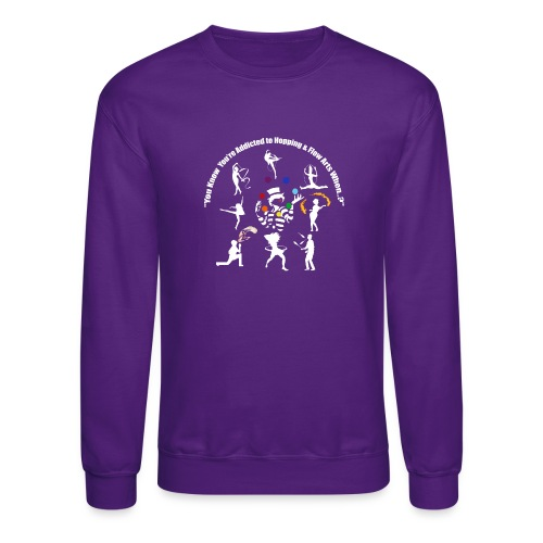 You Know You're Addicted to Hooping - White - Crewneck Sweatshirt
