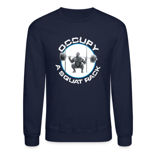 occupysquat - Unisex Crewneck Sweatshirt
