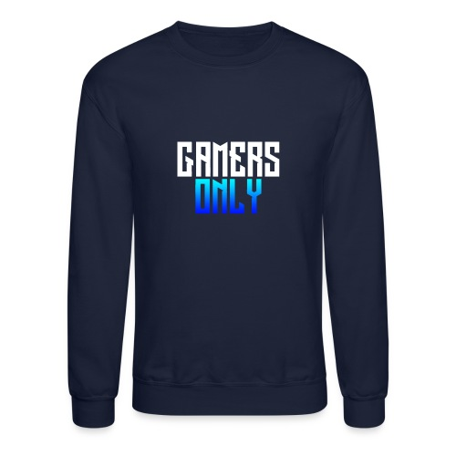 Gamers only - Crewneck Sweatshirt