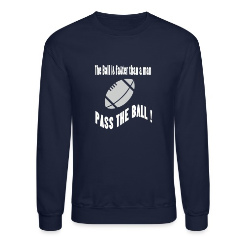 The_ball_is_faster - Crewneck Sweatshirt