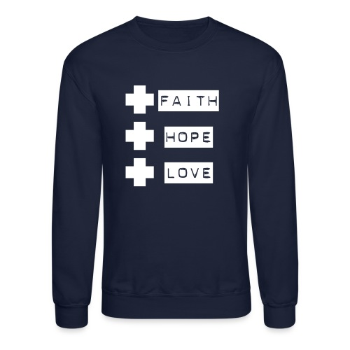 3 crosses , faith hope love - Crewneck Sweatshirt