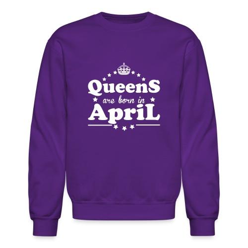 Queens are born in April - Crewneck Sweatshirt