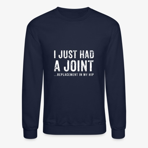 JOINT HIP REPLACEMENT FUNNY SHIRT - Crewneck Sweatshirt