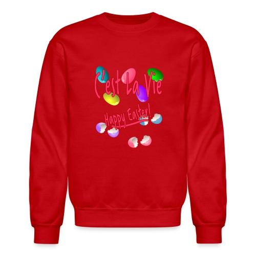 C'est La Vie, Easter Broken Eggs, Cest la vie - Crewneck Sweatshirt