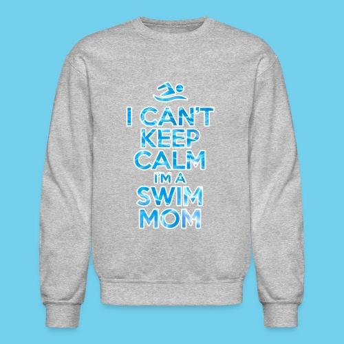 Can t keep calm I m a Swim Mom - Crewneck Sweatshirt