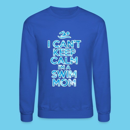 Can t keep calm I m a Swim Mom - Crewneck Sweatshirt
