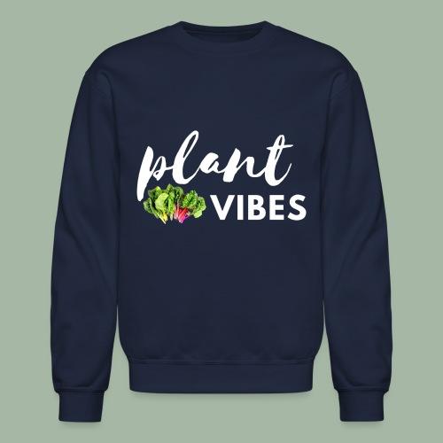 Plant Vibes - Crewneck Sweatshirt