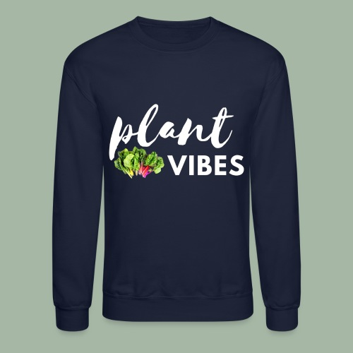Plant Vibes - Unisex Crewneck Sweatshirt