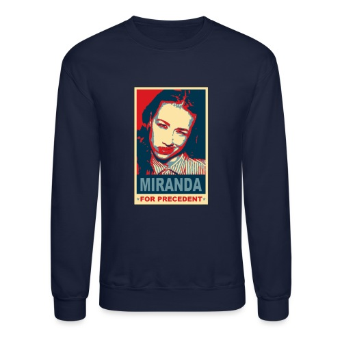 Miranda Sings Miranda For Precedent - Crewneck Sweatshirt