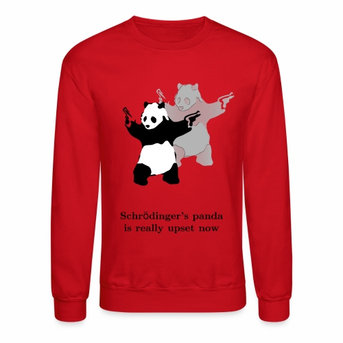 Schrödinger's panda is really upset now - Crewneck Sweatshirt