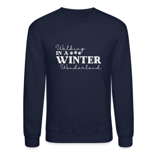 Walking In a Winter Wonderland - Holiday Design - Unisex Crewneck Sweatshirt
