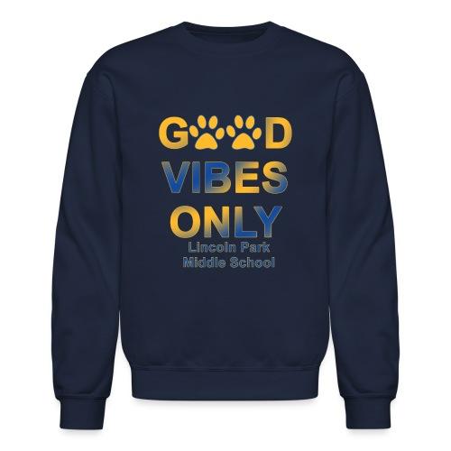Good Vibes Only - Unisex Crewneck Sweatshirt