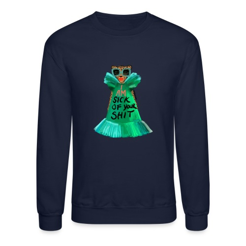 Sick Of It - Unisex Crewneck Sweatshirt