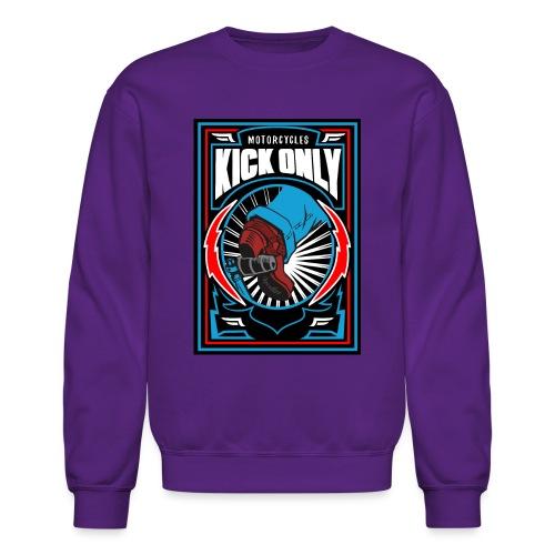 Motorcycles Kick Only - Unisex Crewneck Sweatshirt