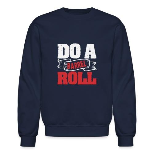 Do a barrel roll - Unisex Crewneck Sweatshirt