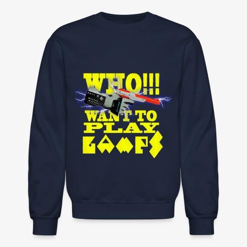 who want to play games - Crewneck Sweatshirt