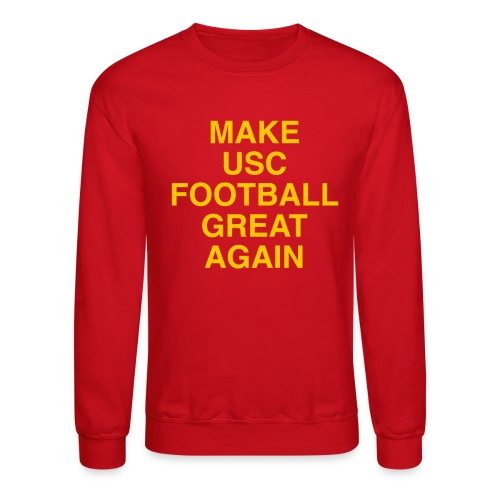 Make USC Football Great Again - Crewneck Sweatshirt