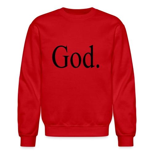 God. - Crewneck Sweatshirt