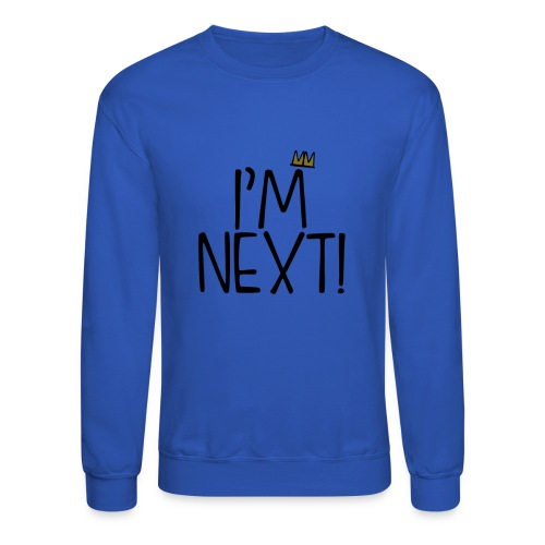 im next crown - Unisex Crewneck Sweatshirt