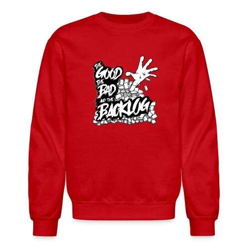 Good, Bad, Backlog - OG Logo white text - Unisex Crewneck Sweatshirt