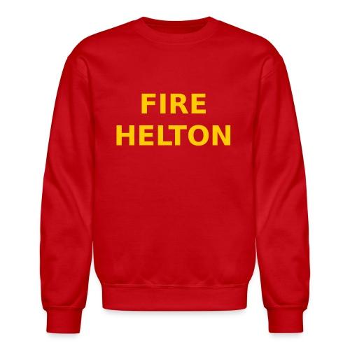 Fire Helton Shirt - Unisex Crewneck Sweatshirt