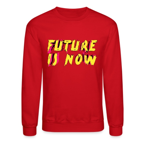 future is now - Unisex Crewneck Sweatshirt