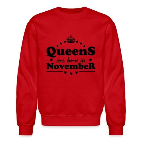 Queens are born in November - Crewneck Sweatshirt