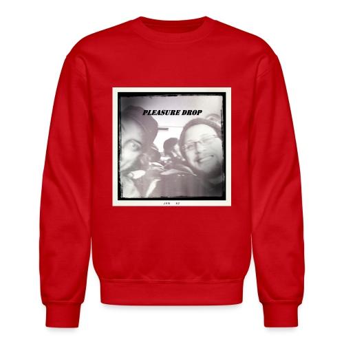 Pleasure Drop - Crewneck Sweatshirt