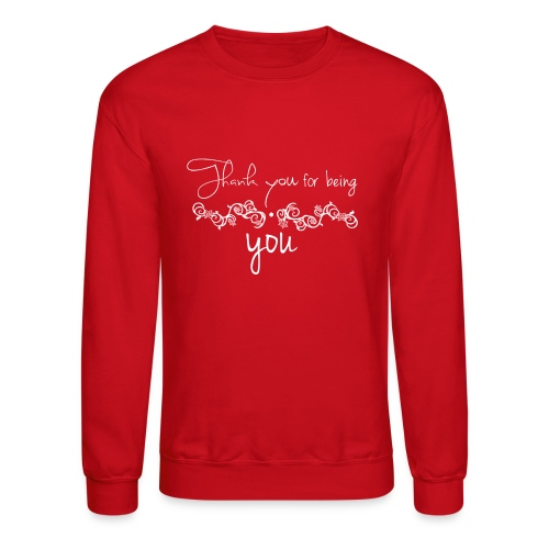 Thank you for being you (white) - Crewneck Sweatshirt