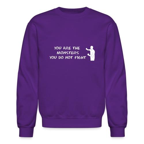 Fight Monsters - Crewneck Sweatshirt