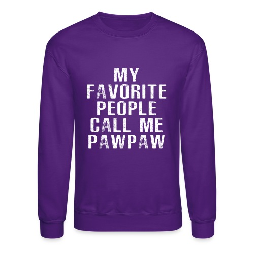My Favorite People Called me PawPaw - Crewneck Sweatshirt