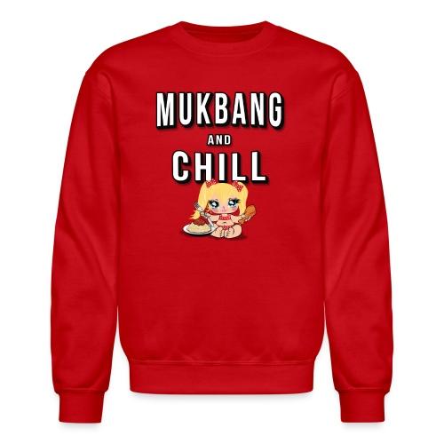 MukbangandChill - Crewneck Sweatshirt