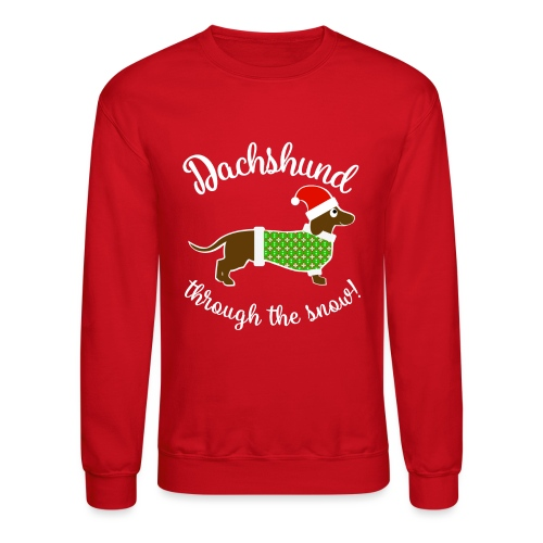 Christmas Design - Dachshund Through The Snow! - Unisex Crewneck Sweatshirt