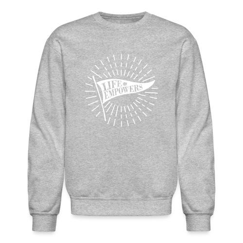 Life Empowers - Crewneck Sweatshirt